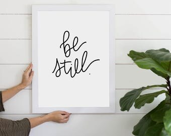 Be Still Quote, Digital Download, Art Print, Wall Art, Inspirational Quote, Calligraphy, Cursive Art Print