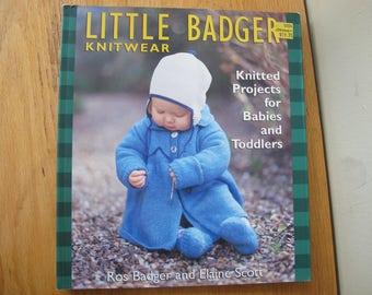 Little Badger Knitwear / knitted projects for babies and toddlers / Ros Badger and Elaine Scott