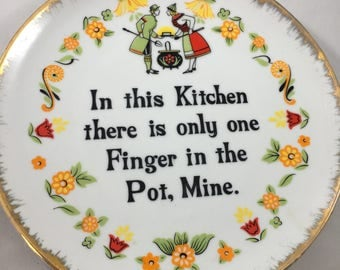 Vintage Midcentury In This Kitchen There's Only One Finger in the Pot. Mine. Plate Kelvin's Decorative Plate