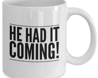 CELL BLOCK TANGO - Chicago the Musical Inspired Coffee Mug - He Had It Coming! - Broadway Fan Gift - 11 oz white coffee tea cup