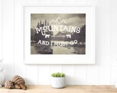 The mountains are calling and I must go, mountains calling quote, Adventure Awaits, mountain ranges, rustic bathroom decor, wanderlust