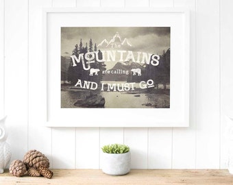 Mountains calling quote, the mountains are calling and I must go, Adventure Awaits, mountain ranges, rustic bathroom decor, wanderlust