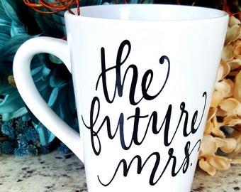 The Future Mrs Mug, Engagement Mug, Future Mrs Engaged Gift, Bridal Shower Gift, Bride to be Mug, Wedding Gift, Wedding planning mug