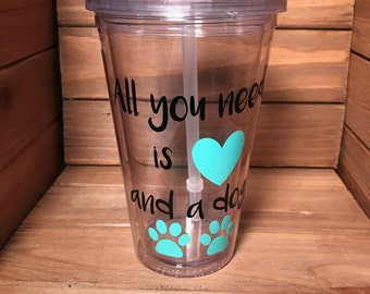 All You Need Is Love And A Dog Teal And Black Tumbler