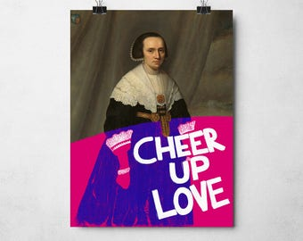 """Unusual and Quirky Art Print - """"Cheer Up Love"""" 