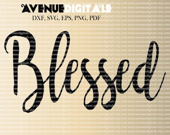Blessed SVG EPS DXF Cutting file, Cuttable Designs, Cutting Designs, Silhouette Cameo, Cricut, Cut Files