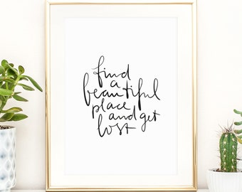 Poster, Print, Wallart, Typography Art, Kunstdrucke: Find a beautiful place and get lost
