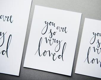"You Are So Very Loved Print // 5x7"" / 6x8"" / 8x10"" // Barnardo's Charity Print // Modern Calligraphy Print"