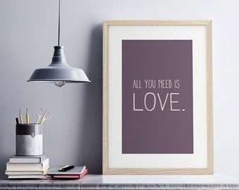 All you need is love - Print