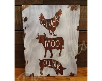 Cluck Moo Oink rustic sign