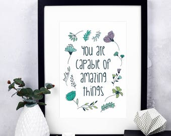 You Are Capable Of Amazing Things Print - Inspirational Quotes - Floral Wall Art - Quote Print - Encouraging Print