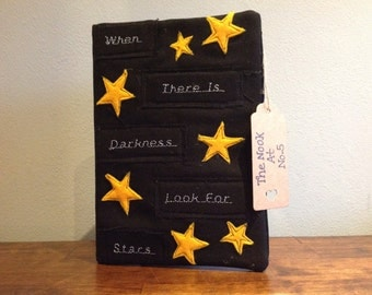 when there is darkness look for stars handmade fabric journal