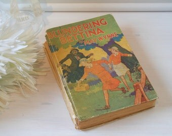 Blundering Bettina by May Wynne. Vintage hardback book.