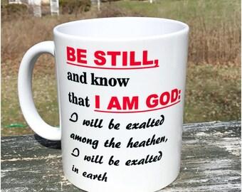 Christian Mug, Bible Verse Mug, Inspirational Mug, Printed Mug, Coffee Mug, Tea Cup, White Mug, Christian Gift, Be Still Mug.