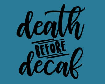 FREE SHIPPING!! Death before decaf