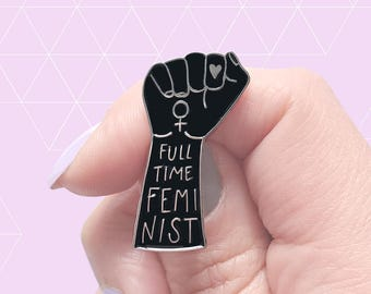 Full Time Feminist Enamel Pin