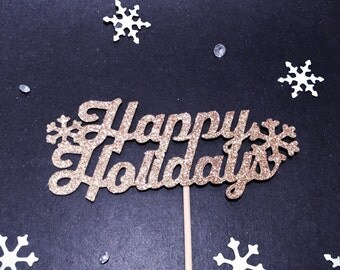 Happy Holidays Cake Topper, Snowflake Topper, Christmas Cake Topper, Winter Cake Topper, Happy New Year Topper, Xmas Cake Topper