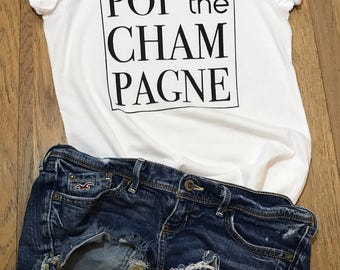 POP the CHAMPAGNE shirt | crewneck | tee | bride | bachelorette | bridesmaid | maid of honor | *see drop down menu for more options