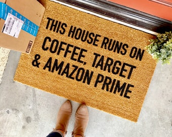 "this house runs on ""coffee, Target and Amazon Prime"" - custom doormat - housewarming gift - personalized doormat - new home - funny doormat"
