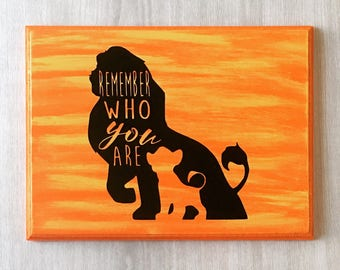 Remember Who You Are Lion King Sign Disney Sign Mufasa And Simba