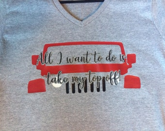 """V-neck """"All I want is to take my top off"""" Jeep Gray t-shirt"""