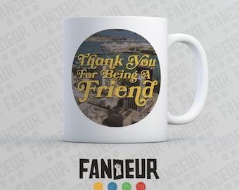 "Golden Girls ""Thank You For Being a Friend"" Coffee / Tea Mug"