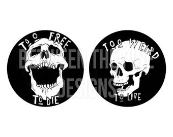 """Live or Die Skulls / 3in"""" Stickers / Large stickers / Black and White / Birthday Gift"""