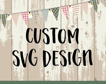 Custom SVG Cutting FIle, Ai, Dxf and Printable PNG | Custom |