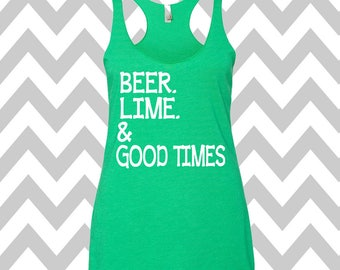 Beer Lime and Good Times Racerback Tri Blend Tank Top Summer Tank Top Gym Tank Top Workout Tank Tequila Tank Top Drinking Tee Party Shirt