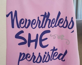 Nevertheless She Persisted, Feminism, Feminist, Equality, Senator Elizabeth Warren, Gift for Her, T-shirt, Racerback, Girl Power
