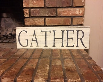 Gather sign, farmhouse, fixer upper,shiplap sign, shiplap,kitchen sign, living room sign, shabby chic, rustic home decor, hand painted sign