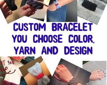 Custom Bracelet, Knit Bracelet, Crochet Bracelet, Design Your Own Bracelet, Country Bracelet, Custom Cuff Bracelet, Bow Bracelet, Boho Knit