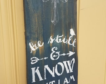 "Scripture sign with ""Be still and know that I am God""  hand painted on weathered oak plank. Wall hanging, door hanging."