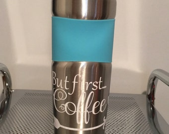 But First Coffee Custom Travel Mugs Customizable Thermal Mug vinyl