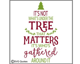 It's Not What's Under The Tree That Matters SVG DXF EPS Cutting File For Cricut Explore & More.Instant Download. Personal and Commercial Use