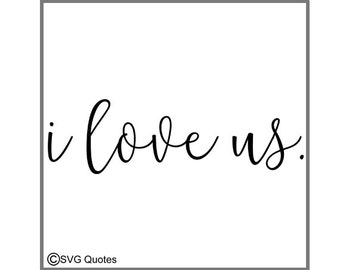 i love us SVG DXF EPS Cutting File For Cricut Explore & More. Instant Download.Personal and Commercial Use. Vinyl. Printable. Valentines Day