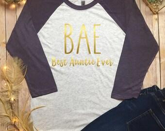 BAE Aunt Shirt - Bae Shirt - Auntie Shirt Bae - Bae Aunt Tee - Auntie Bae Tee - Bae Best Aunt Ever Shirt - Aunt Shirt - Proud New Auntie Tee