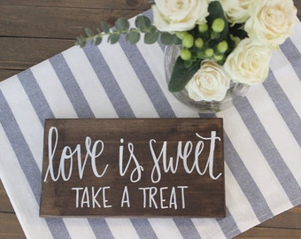 Love is Sweet | Take a Treat | Wedding Sign | Sweets Table | Wedding Decor | Wood Sign | Hand Lettered