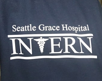 "Greys Anatomy ""Seattle Grace Hospital Intern"" Sweatshirt or t shirt"