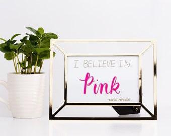 I Believe in Pink - Digital Printable