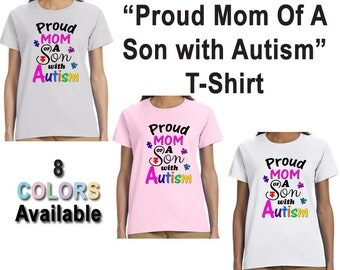 Proud Mom Of A Son With Autism T-Shirt, Autistic, AuSome, Awareness, Spectrum