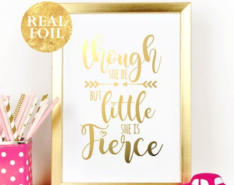Though She Be But Little She Is Fierce, Typography Wall Art, Gold Silver Rose Gold Foil Quote, White Home Decor, Nursery Print, Baby Room