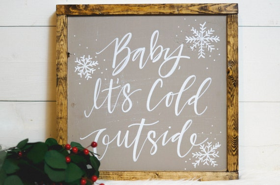 Baby, It's cold outside sign