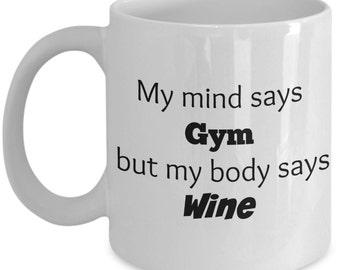 My Mind Says Gym, but My Body Says Wine Mug