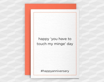 Rude Anniversary|Rude Greeting Cards|happy 'you have to touch my minge' day|Fun Anniversary Card|Card Boyfriend|Rude Funny|Rude Love Card