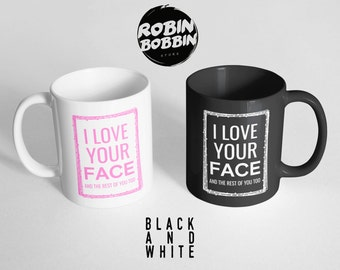I Love Your Face Mug, Girlfriend Gift, Anniversary Gift, Gift for Wife, Valentines Day Gift For Her, Black and White, Valentines Gift Mug