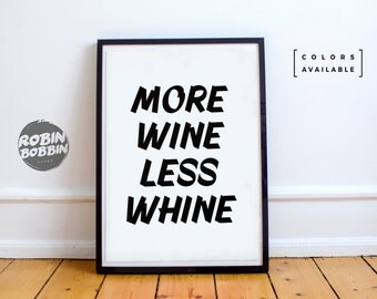 More Wine Less Whine - Motivational Poster - Wall Decor - Minimal Art - Home Decor