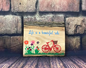 Life is a beautiful ride wood sign
