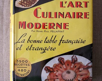 """Cookbook modern culinary art Henri-Paul Pellaprat - reissue of 1951 """"The good table French and foreign"""" french recipes book"""