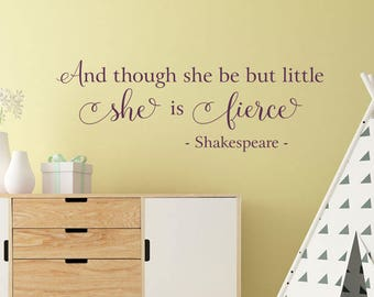 And Though She Be But Little She Is Fierce Wall Decal - Girls Nursery Wall Decal - Shakespeare Quote Baby Girl Decal